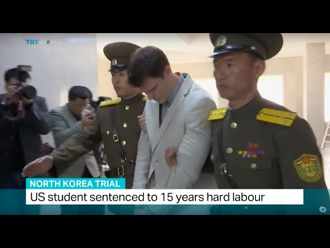 US student sentenced to 15 years hard labour in North Korea