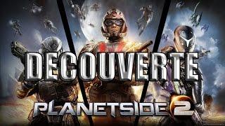 [FR] PlanetSide 2 -PC- Découverte- HD