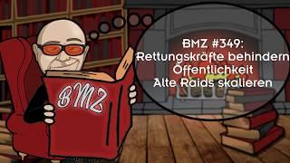 BMZ #349: Rettungskräfte behindern, Öffentlichkeit, Alte Raids skalieren