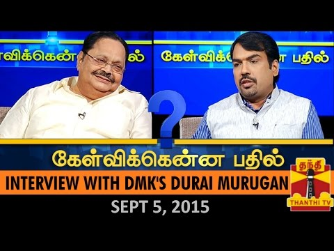 Kelvikkenna Bathil : Exclusive Interview With Senior DMK Leader DuraiMurugan (05/09/2015)