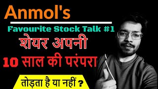 Anmol's favourite stock talk #1 || Stock Name ?