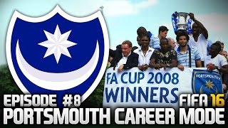 FIFA 16: PORTSMOUTH CAREER MODE #8 - THE FA CUP DREAM!