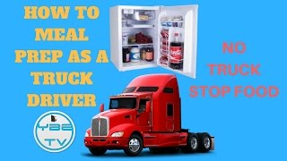 HOW TO MEAL PREP AS A TRUCK DRIVER OVER THE ROAD
