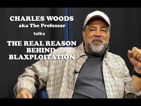 Charles Woods (aka The Professor) - The Real Reason Behind Blaxploitation