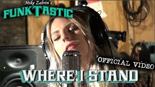 "MIKE ZABRIN'S FUNKTASTIC - ""Where I Stand"" Official Video"