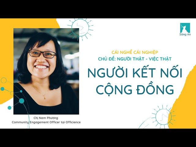 Người thật - Việc thật: Người kết nối cộng đồng - Community Engagement Officer