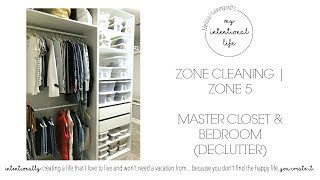 Master Bedroom & Closet Declutter | Zone Cleaning | Zone 5 | My Intentional Life