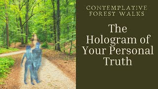 The Hologram of Your Personal Truth