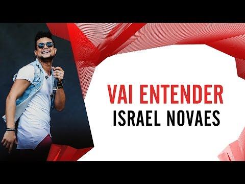 Vai Entender - Israel Novaes - Villa Mix Goiânia 2016 ( Ao Vivo )