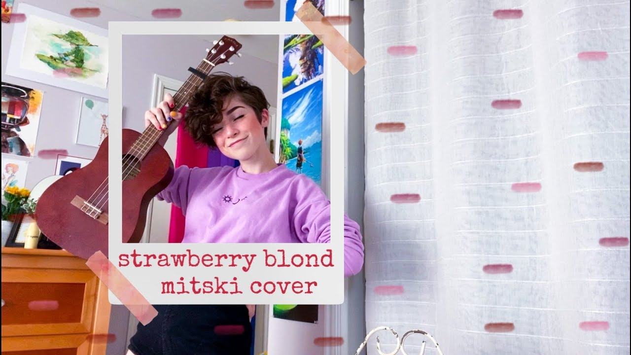 Strawberry Blond - Mitski (Cover)