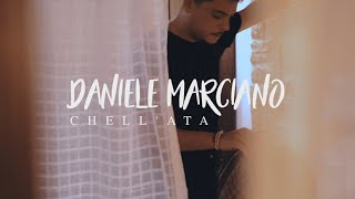 Daniele Marciano - Chell'ata (Video Ufficiale 2018)