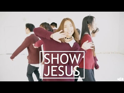Movement in Christ   Show Jesus (Jamie Grace) (Origin: Motion In Christ)