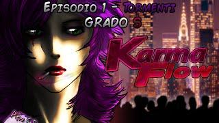 Karma Flow tP - Gameplay Episodio 1: Tormenti - Grado S (Difficoltà: Difficile)