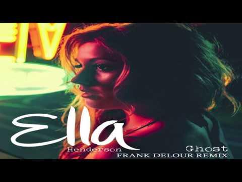 Ella Henderson - Ghost (Frank Delour Club Mix)