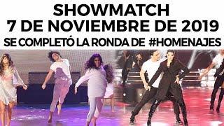 Showmatch - Programa 07/11/19 - Se completó la ronda de #Homenajes
