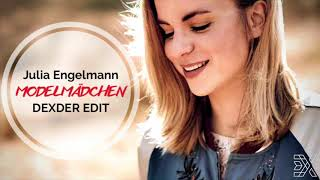 Julia Engelmann - Modelmädchen (DEXDER Radio Edit)