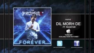 The PropheC - Dil Morh De (Ft. Raxstar)