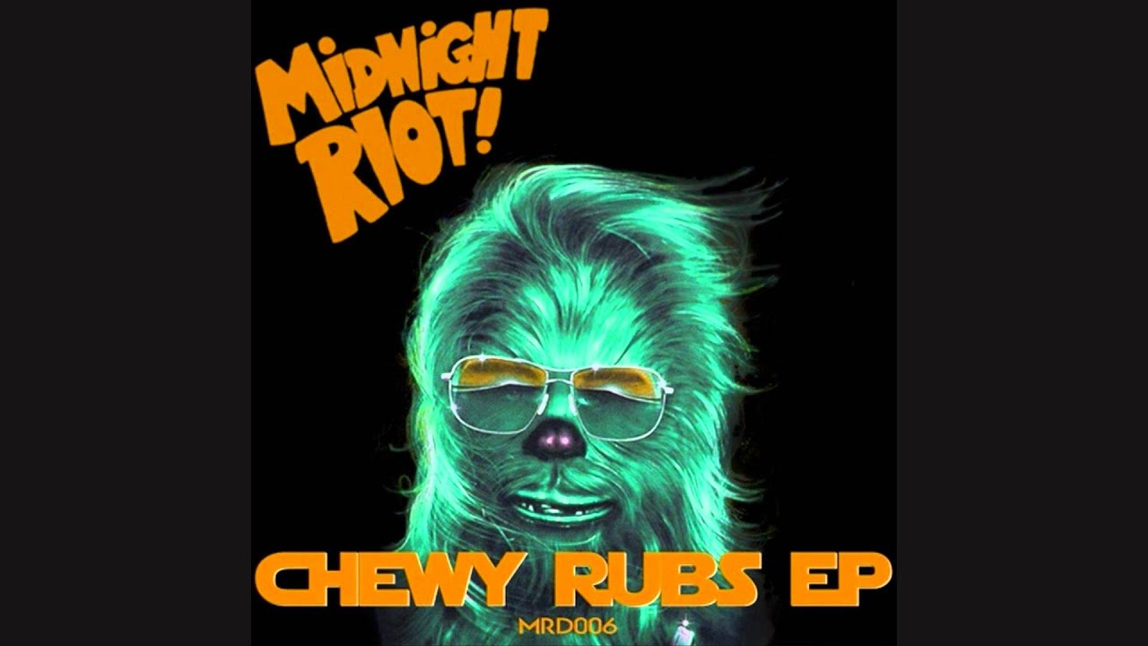 Chewy Rubs - Let It Lay (Midnight Riot)
