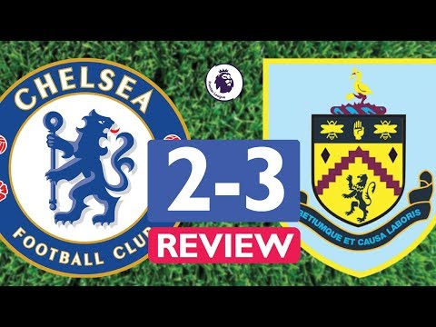 CHELSEA 2-3 BURNLEY! (Match Review)