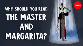 Why should you read The Master and Margarita? - Alex Gendler