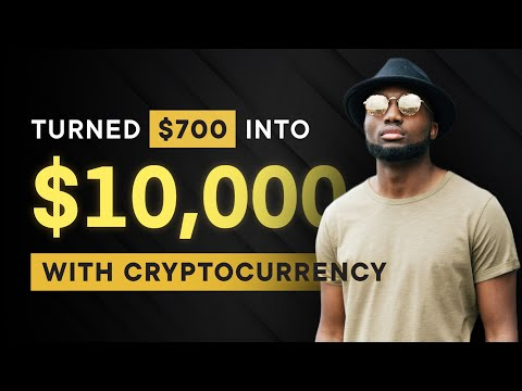 Turned $700 into $10 000 by investing in a certain Cryptocurrency