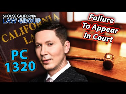 "What Happens if I ""fail to appear"" in Court? (Penal Code 1320 & 1320.5)"