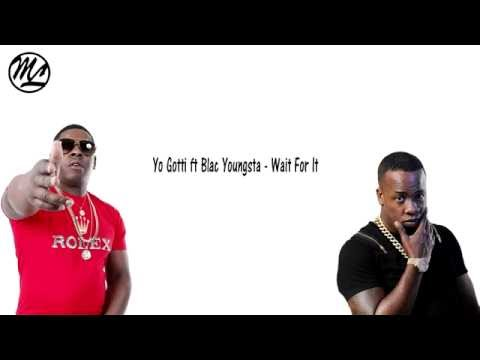 Yo Gotti ft Blac Youngsta - Wait For It (Lyrics)