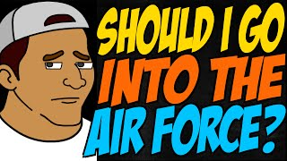 Should I Go into the Air Force?