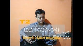 Download LELAKI CADANGAN - T2 (COVER BY FAUZI NUGRAHA)