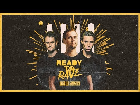 W&W x Armin van Buuren – Ready To Rave (Official Video)