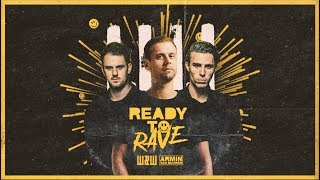 Смотреть клип W&w X Armin Van Buuren - Ready To Rave