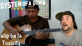 Download lagu Alip Ba Ta - System Of A Down Toxicity Cover - REACTION!!!