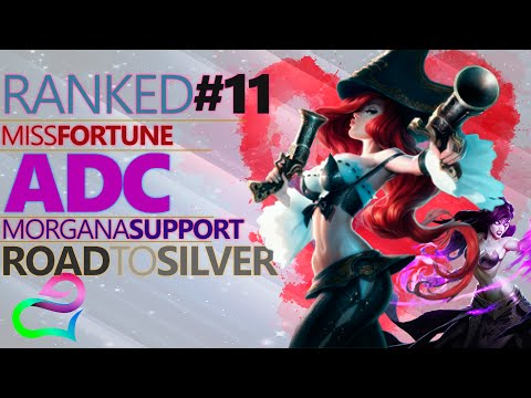 LoL - Ranked Miss Fortune ADC y Morgana Support Road To Silver (Por Ahora)