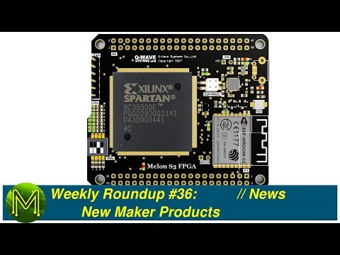 Weekly Roundup #36 - New Maker Products
