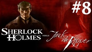 Sherlock Holmes vs. Jack the Ripper Walkthrough part 8