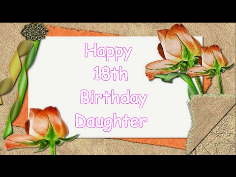 18th Birthday Message For My Daughter Youtube