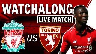 Liverpool V Torino LIVE Stream Watchalong