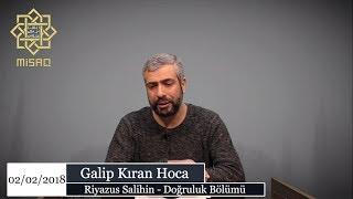 Riyazus Salihin Hadis Dersleri | Galip Kıran Hoca | 2 Şubat 2018
