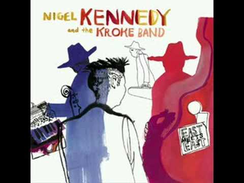 Nigel Kennedy & Kroke Band - T 4.2 (East Meets East Album)