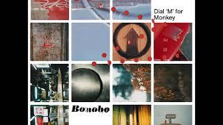 Bonobo - Dial 'M' for Monkey (2003) [FULL ALBUM]