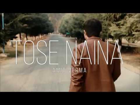 TOSE NAINA | AMIT VERMA | ARIJIT SINGH | MICKEY VIRUS | COVER