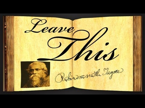 Leave This by Rabindranath Tagore - Poetry Reading
