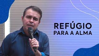 Refúgio para a Alma | Pastor Eloízio Coelho