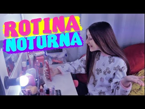 MINHA ROTINA DA NOITE   JULIA JUBZ