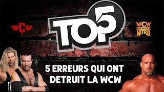 5 ERREURS QUI ONT DETRUIT LA WCW
