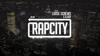C.Slack - Loose Screws