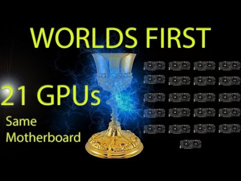 World Record 21 GPUs In Windows Dual Mining Cryptocurrency 8x NVidia 13x AMD