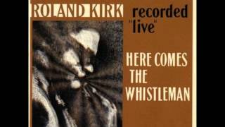 Rahsaan Roland Kirk - Making love after hours