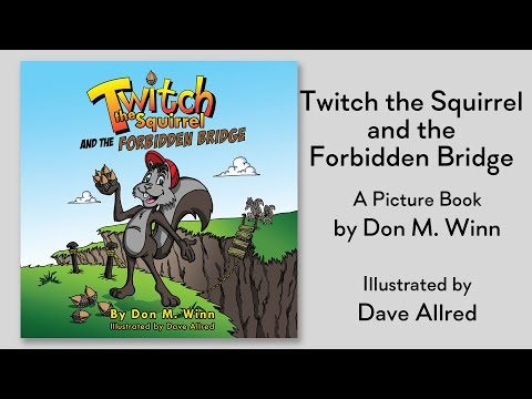 Twitch the Squirrel and the Forbidden Bridge Book Picture Book Trailer