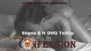 Shane E Ft. DHQ TallUp - Confession (Raw) December 2017